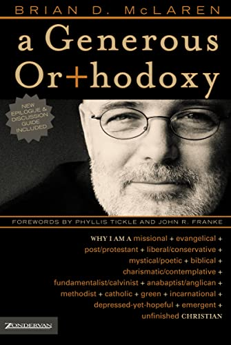 9780310258032: A Generous Orthodoxy: Why I Am a Missional, Evangelical, Post/Protestant, Liberal/Conservative, Mystical/Poetic, Biblical, Charismatic/Conte: Why I Am Emergent, Unfinished Christian (Emergent YS)