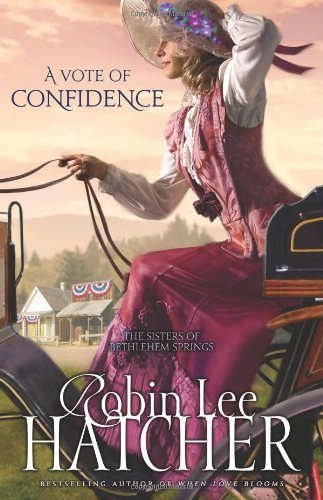 9780310258056: A Vote of Confidence (The Sisters of Bethlehem Springs)