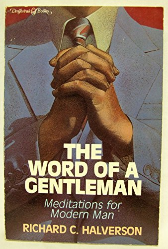 The Word of a Gentleman: Meditations for Modern Man (0310258111) by Halverson, Richard C.