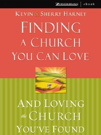 9780310258667: Finding a Church You Can Love and Loving the Church You've Found