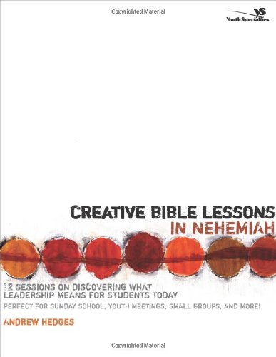 Creative Bible Lessons in Nehemiah : 12: Andrew Hedges; Andrew