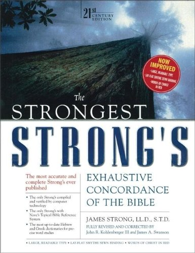 The Strongest Strong's Exhaustive Concordance, Value Price: 21st Century Edition (0310259088) by James Strong; John R. Kohlenberger III; James A. Swanson