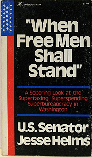 WHEN FREE MEN SHALL STAND: Helms, Jesse