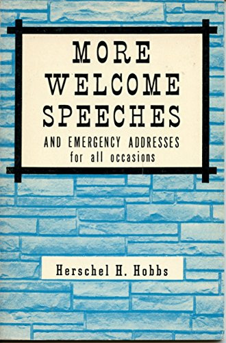 More Welcome Speeches and Emergency Addresses for All Occasions: Herschel H. Hobbs