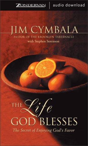 Life God Blesses, The: The Secret of Enjoying God's Favor (9780310261599) by Jim Cymbala; Stephen Sorenson