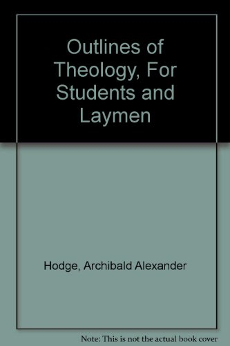 9780310262008: Outlines of Theology, For Students and Laymen