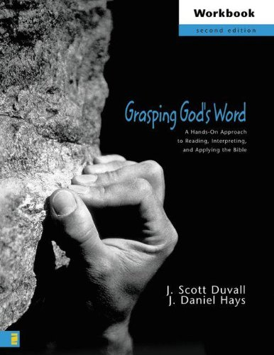 Grasping God's Word Workbook: A Hands-On Approach: Duvall, J. Scott,