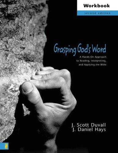 Grasping God's Word Workbook: A Hands-On Approach: Hays, J. Daniel,