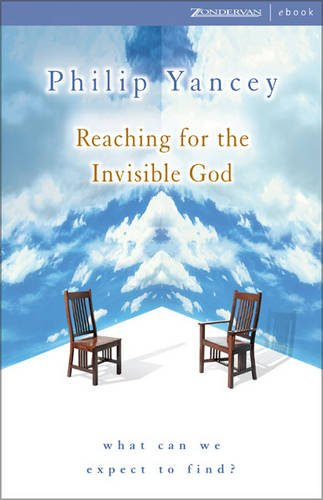9780310262473: Reaching for the Invisible God: What Can We Expect to Find?