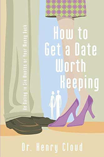 9780310262657: How To Get A Date Worth Keeping: Be Dating In Six Months Or Your Money Back