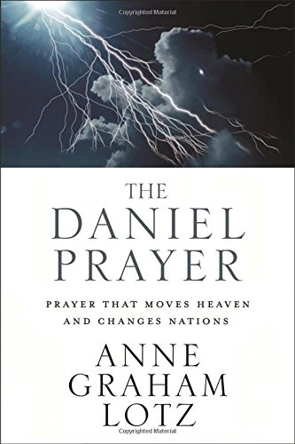 9780310262909: The Daniel Prayer: Prayer That Moves Heaven and Changes Nations