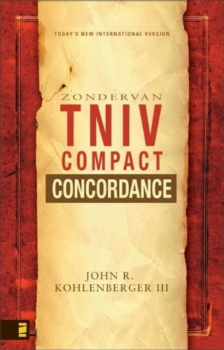 The Zondervan TNIV Compact Concordance (9780310265030) by John R. Kohlenberger III