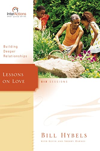 Lessons on Love: Building Deeper Relationships (Interactions): Hybels, Bill