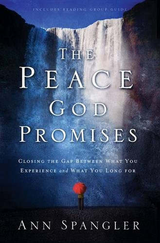 9780310267157: The Peace God Promises: Closing the Gap Between What You Experience and What You Long For