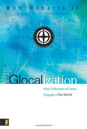 9780310267188: Glocalization: How Followers of Jesus Engage a Flat World