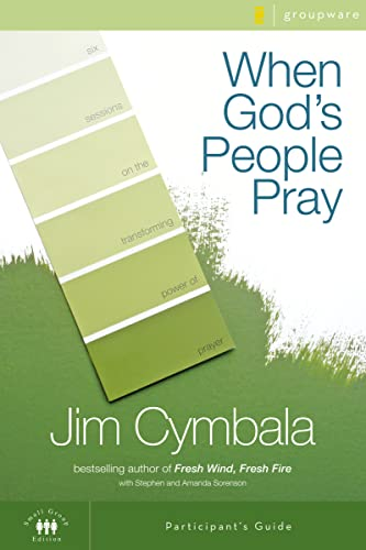 9780310267348: When God's People Pray Participant's Guide: Six Sessions on the Transforming Power of Prayer (Zondervangroupware(tm) Small Group Edition)