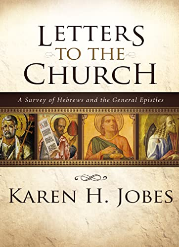 Letters to the Church: A Survey of Hebrews and the General Epistles (Hardcover): Karen H. Jobes