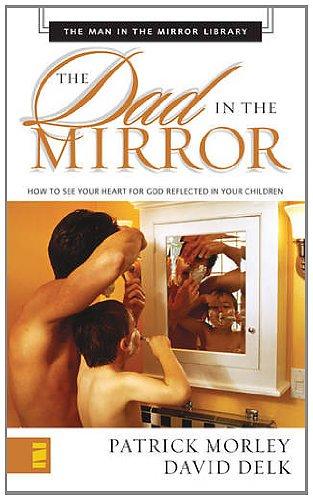 9780310267744: Dad in the Mirror Mass Market - Man in the Mirror