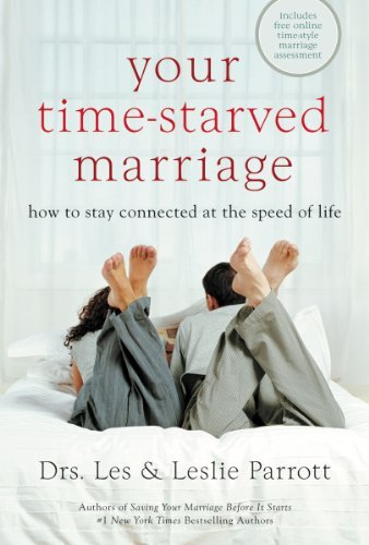 9780310267799: By Les Parrott Your Time-Starved Marriage: How to Stay Connected at the Speed of Life [Hardcover]