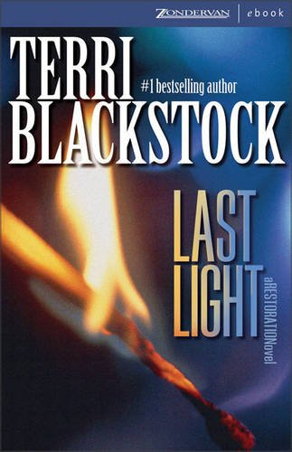 Last Light (Restoration Novel) (0310268249) by Terri Blackstock