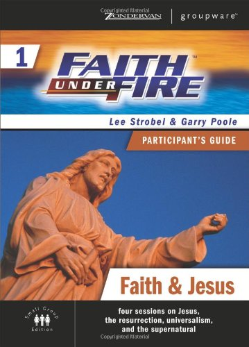 9780310268291: Faith Under Fire 1 Faith and Jesus Participant's Guide (ZondervanGroupware Small Group Edition) (No. 1)