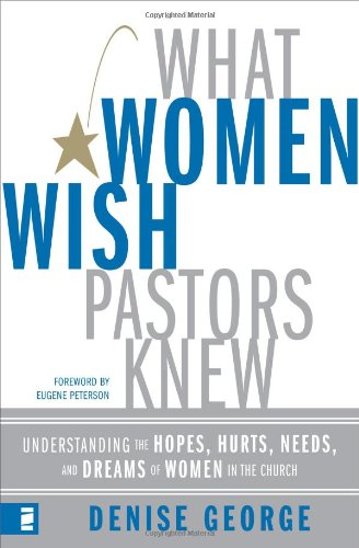 9780310269304: What Women Wish Pastors Knew: Understanding the Hopes, Hurts, Needs, and Dreams of Women in the Church
