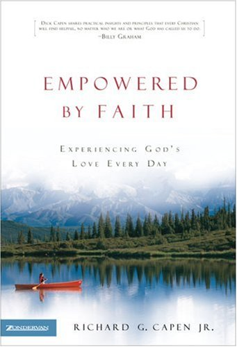 Empowered by Faith: Experiencing God's Love Every: Capen Jr., Richard