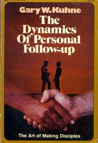 Dynamics of Personal Follow Up: Gary W. Kuhne