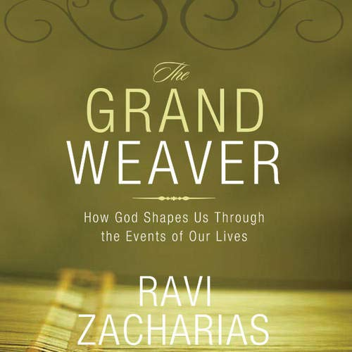 9780310269540: The Grand Weaver: How God Shapes Us Through the Events in Our Lives