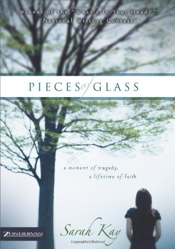 9780310269595: Pieces of Glass: A Moment of Tragedy, a Lifetime of Faith