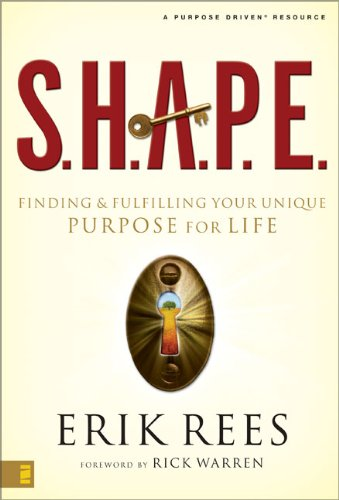 9780310270096: S.H.A.P.E.: Finding and Fulfilling Your Unique Purpose for Life