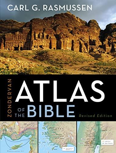 Zondervan Atlas of the Bible (Hardcover): Carl G. Rasmussen