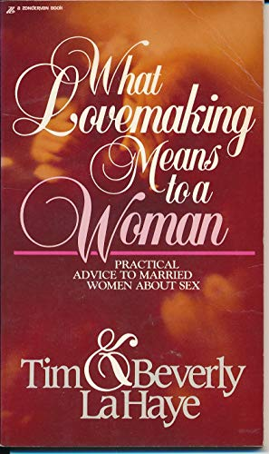 What Lovemaking Means to a Woman: LaHaye, Tim F.