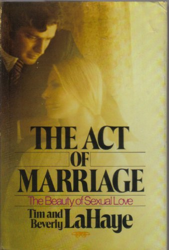 9780310270607: The Act of Marriage: The Beauty of Sexual Love