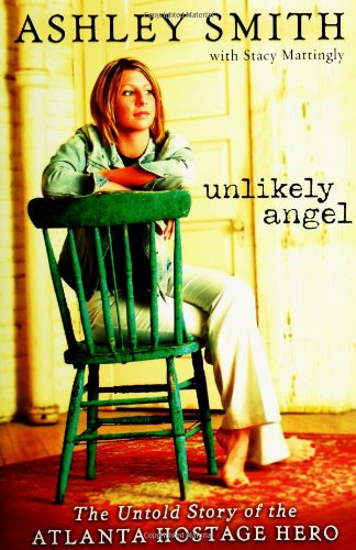 9780310270676: Unlikely Angel: The Untold Story of the Atlanta Hostage Hero