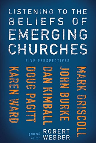 Listening to the Beliefs of Emerging Churches: Driscoll, Mark; Burke,