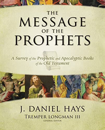 9780310271529: The Message of the Prophets: A Survey of the Prophetic and Apocalyptic Books of the Old Testament