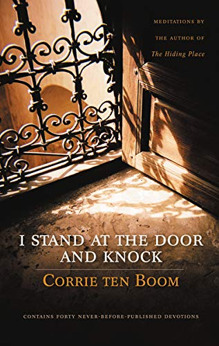 I Stand at the Door and Knock: Meditations: Ten Boom, Corrie