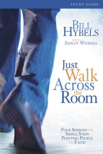 9780310271765: Just Walk Across the Room Participant's Guide: Four Sessions on Simple Steps Pointing People to Faith (Zondervangroupware Small Group Edition)