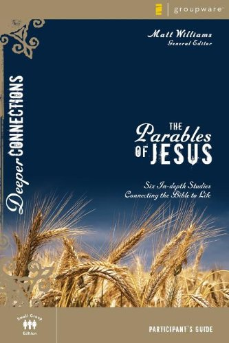9780310271918: The Parables of Jesus Participant's Guide: Six In-depth Studies Connecting the Bible to Life (Deeper Connections)