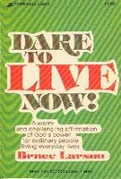 9780310272014: Dare to Live Now!