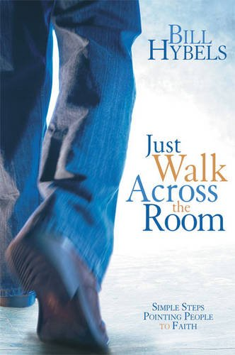 9780310272182: Just Walk Across the Room: Simple Steps Pointing People to Faith