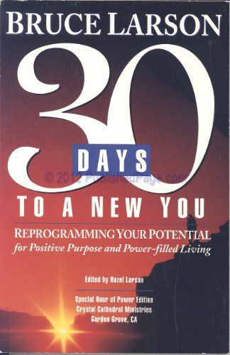 30 Days to a New You - Reprogramming Your Potential: Bruce Larson
