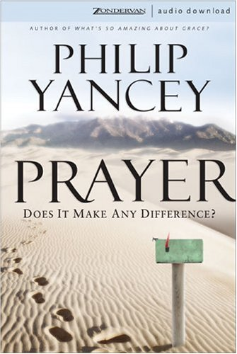 9780310272526: Prayer: Does It Make Any Difference?