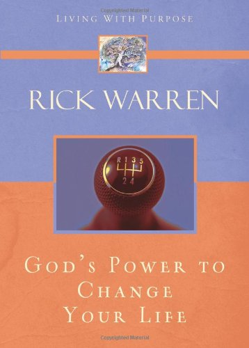 God's Power to Change Your Life (Living with Purpose): Warren, Rick