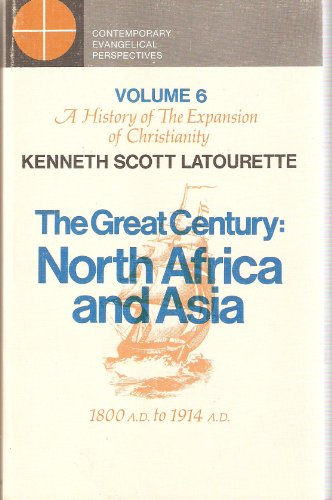 The Great Century: North Africa and Asia: Kenneth Scott Latourette