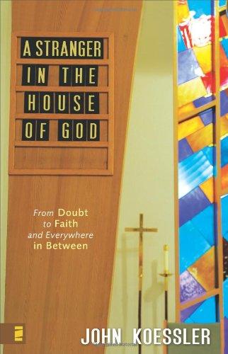 A Stranger in the House of God: Koessler, John