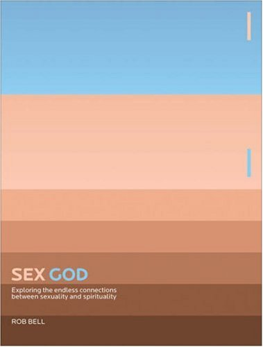 9780310274155: Sex God: Exploring the Endless Connections Between Sexuality and Spirituality