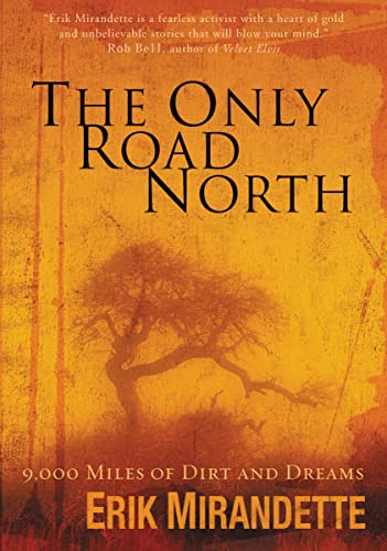 9780310274353: The Only Road North: 9,000 Miles of Dirt and Dreams