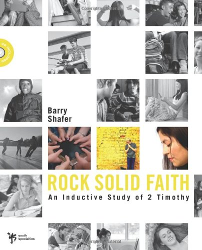 Rock Solid Faith: An Inductive Study in: Shafer, Barry